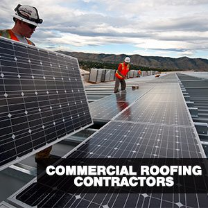 How To Search For The Best Commercial Roofing Contractors?