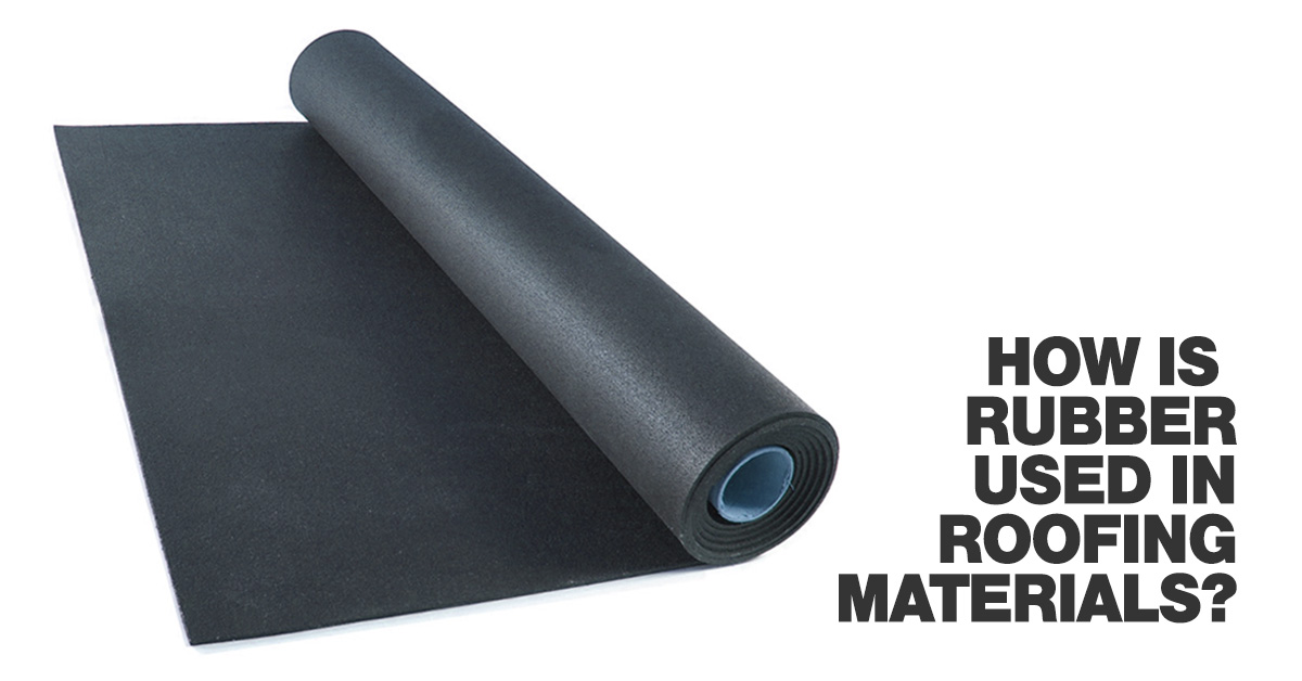 how-is-rubber-used-in-roofing-materials