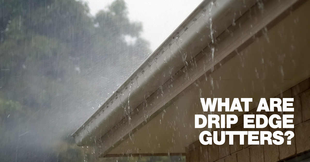what-are-drip-edge-gutters