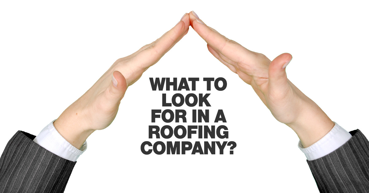 what-to-look-for-in-a-roofing-company