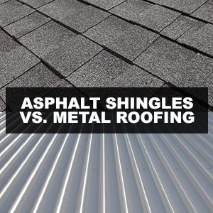 Asphalt Shingles vs. Metal Roofing