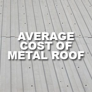 What Is The Average Cost Of Metal Roof Per Square Foot