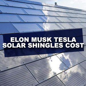 Elon Musk Tesla Solar Shingles Cost
