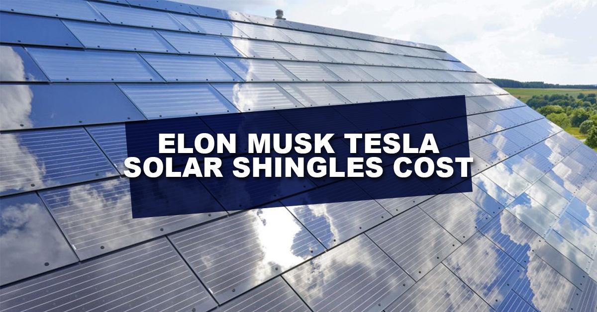 elon-musk-tesla-solar-shingles-cost