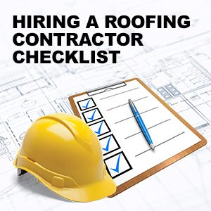 Hiring A Roofing Contractor Checklist