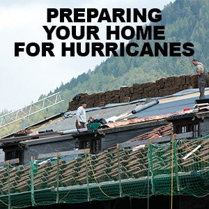 Always Prepare Your Home for Hurricanes