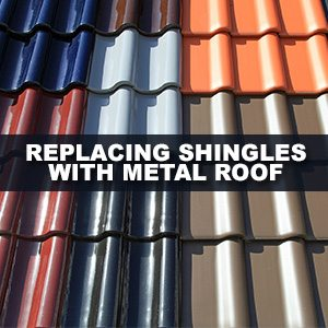 Replacing Your Shingles with a Metal Roof