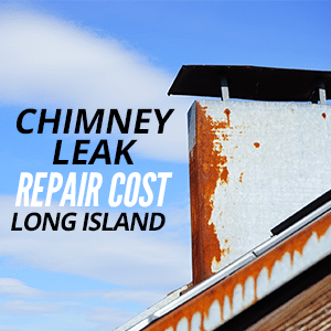 Chimney Leak Repair Cost Long Island