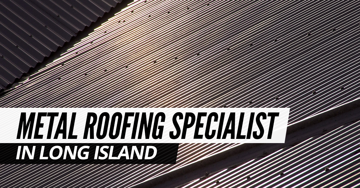 Metal-Roofing-Specialist-In-Long-Island