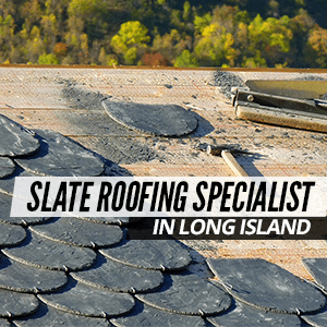Slate Roofing Specialist In Long Island