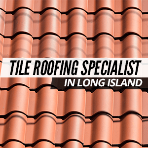 Tile Roofing Specialist In Long Island