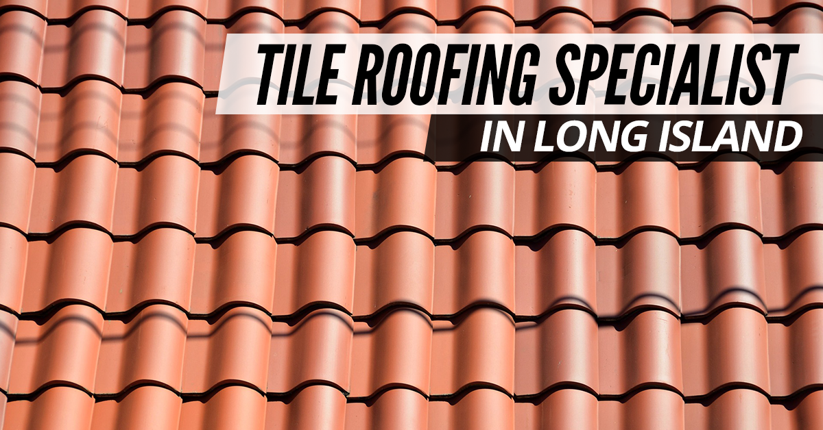 Tile-Roofing-Specialist-In-Long-Island